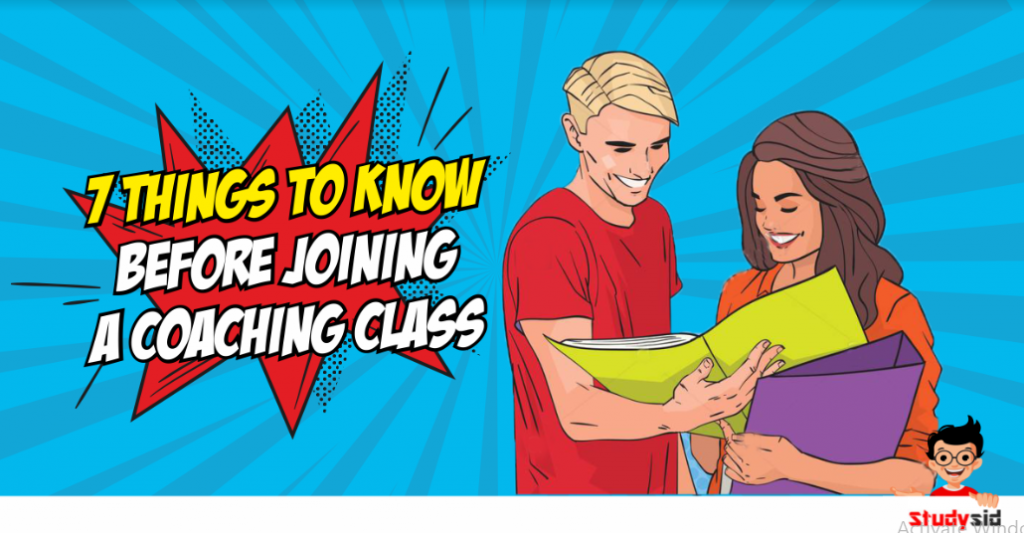 7 things to know before joining a coaching class
