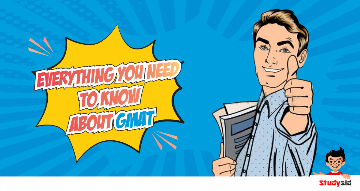 Everything you need to know about GMATabout GMAT