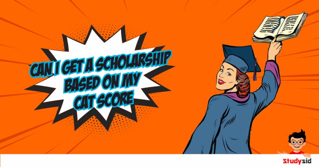 Scholarships Based on CAT Score