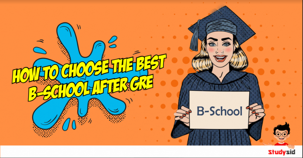 How to choose the best B school after GRE