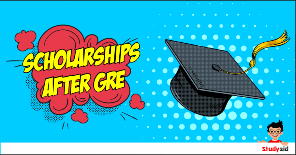 Scholarships after GRE